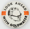 "Political:Pinback Buttons (1896-present), Barry Goldwater: A tough 2¼"" design in great condition.. ..."