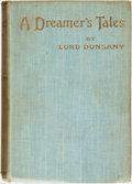 Books:Science Fiction & Fantasy, Lord Dunsany. A Dreamer's Tales. London: George Allen & Sons, 1910....