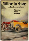 Books:Business & Economics, William West Winter. Millions in Motors. New York City:Chelsea House, [1924]....