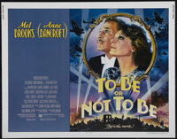 """To Be or Not to Be (20th Century Fox, 1983). Half Sheet (22"""" X 28""""). Comedy. Directed by Alan Johnson. Starrin..."""