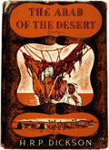 Books:Travels & Voyages, H. R. P. Dickson. The Arab of the Desert: A Glimpse into Badawin Life in Kuwait and Sau'di Arabia. London: George Al...