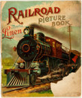 Books:Children's Books, [Children's]. Railroad Picture Book Mounted on Linen. NewYork: McLoughlin Bros., 1903. . ...
