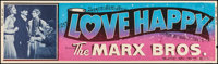 "Love Happy (United Artists, R-1953). Silk Screen Banner (24"" X 82""). Comedy"