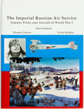 Books:World History, [World War I, Aviation]. Alan Durkota, Thomas Darcey and Victor Kulikov. The Imperial Russian Air Service. Famous Pilots...