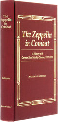 Books:World History, Douglas H. Robinson. INSCRIBED. The Zeppelin in Combat. Seattle and London: University of Washington Press, [198...