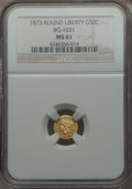 California Fractional Gold , 1873 50C Liberty Round 50 Cents, BG-1031, High R.6 MS61 NGC. NGCCensus: (1/0). PCGS Population (2/3). . From The Elbert...
