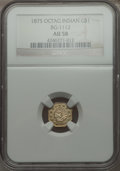 California Fractional Gold , 1875 $1 Indian Octagonal 1 Dollar, BG-1112, High R.5 AU58 NGC. NGCCensus: (2/3). PCGS Population (1/22). . From The Elb...