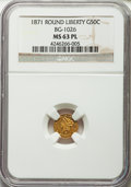 California Fractional Gold , 1871 50C Liberty Round 50 Cents, BG-1026, Low R.4, MS63 ProoflikeNGC. NGC Census: (5/0). . From ...