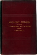 Books:Medicine, Harry Campbell. Respiratory Exercises in the Treatment ofDisease. London: Baillière, Tindall and Cox, 1898....