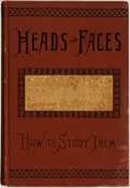 Books:Medicine, Nelson Sizer and H. S. Drayton. Heads and Faces, and How toStudy Them, a Manual of Phrenology and Physiognomy for the P...