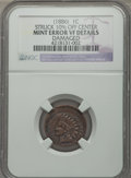 Errors, 1886 1C Indian Cent -- Struck 10% Off Center, Damaged -- NGC Details. VF....