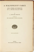 Books:Books about Books, A. Edward Newton. INSCRIBED. A Magnificent Farce and OtherDiversions of a Book-Collector. Boston: The Atlantic Mont...