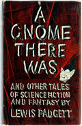 Books:Science Fiction & Fantasy, Lewis Padgett (pseudonym of Henry Kuttner and Catherine Lucile Moore). A Gnome There Was and Other Tales of Science Fict...