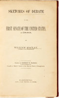 Books:Americana & American History, William Maclay. George W. Harris, editor. Sketches of Debate inthe First Senate of the United States, in 1789 - 90 - 91...