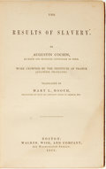 Books:Americana & American History, [Abolitionism]. Augustin Cochin. Mary L. Booth, translator. TheResults of Slavery. Boston: Walker, Wise, and Co...