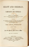 Books:Americana & American History, [Civil War]. J. T. Headley. Grant and Sherman; Their Campaignsand Generals. New York: E.B. Treat & Co., 1865....