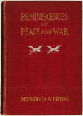 Books:Americana & American History, [Civil War]. Mrs. Roger Pryor. Reminiscences of Peace andWar. New York: Macmillan, 1904....