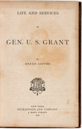 Books:Biography & Memoir, [Civil War, American History]. Henry Coppée. Life and Servicesof Gen. U. S. Grant. New York: Richardson and Com...