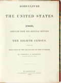 Books:Americana & American History, Joseph C. G. Kennedy. Agriculture of the United States in 1860;Compiled from the Original Returns of the Eighth Census....