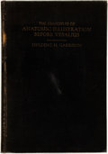 Books:Medicine, Fielding H. Garrison. INSCRIBED/LIMITED. The Principles of Anatomic Illustration Before Vesalius: An Inquiry into the Ra...