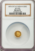California Fractional Gold , 1876 50C Indian Octagonal 50 Cents, BG-950, R.7, MS64 ProoflikeNGC....