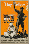 "Movie Posters:War, World War I Propaganda (American Library Association, 1918). Poster(20"" X 30"") ""Hey Fellows! Your Money Brings the Book We ..."