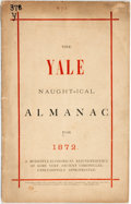 Books:Periodicals, [Periodical]. The Yale Naught-ical Almanac for 1872. NewHaven: Published under the auspices of the Yale Tract A...
