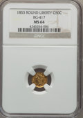 California Fractional Gold , 1853 50C Liberty Round 50 Cents, BG-417, High R.5, MS64 NGC....