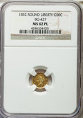 California Fractional Gold , 1852 50C Liberty Round 50 Cents, BG-427, Low R.6, MS62 ProoflikeNGC....