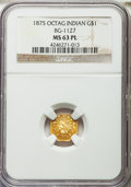 California Fractional Gold , 1875 $1 Indian Octagonal 1 Dollar, BG-1127, R.4, MS63 ProoflikeNGC....