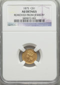 Gold Dollars, 1875 G$1 -- Removed From Jewelry -- NGC Details. AU....