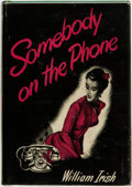 Books:Mystery & Detective Fiction, William Irish (pseudonym for Cornell Woolrich). Somebody on thePhone. Philadelphia and New York: J. B. Lippinco...