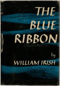 [Featured Lot]. William Irish (pseudonym for Cornell Woolrich). The Blue Ribbon. Phi