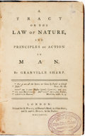 Books:Religion & Theology, Granville Sharp. A Tract on the Law of Nature, and Principles of Acton in Man. London: B. White, 1777....