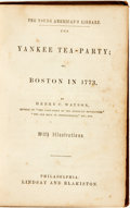 Books:Children's Books, [Children's]. Henry C. Watson. The Young Americans Library. TheYankee Tea-Party; or, Boston in 1773. Philadelphia: ...