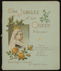 Miscellaneous:Booklets, The Jubilee of Our Queen, 1887. A beautifully illustrated Golden Jubilee souvenir booklet. Designed by Fred Marriott...