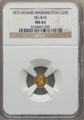 California Fractional Gold , 1872 25C Washington Round 25 Cents, BG-818, Baker-A504, Low R.4,MS64 NGC....