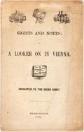 Books:Americana & American History, [Political Cartoons, Humor]. Sights and Notes: by a Looker on inVienna. Dedicated to the Union Army! Washington: 18...