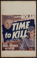 """Movie Posters:Mystery, Time to Kill (20th Century Fox, 1942). Window Card (14"""" X 22""""). Crime. Directed by Herbert I. Leeds. Starring Lloyd Nolan, H..."""