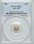 California Fractional Gold , Undated 25C Liberty Round 25 Cents, BG-203, R.6, MS63 PCGS. PCGSPopulation (9/2). NGC Census: (0/1). ...