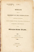 Books:Americana & American History, [Slavery]. [James Monroe]. Message from the President of theUnited States.... In Relation to the Suppression of the Afr...