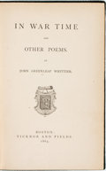 Books:Literature Pre-1900, John Greenleaf Whittier. In War Time and Other Poems. Boston: Ticknor and Fields, 1864....