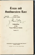 Books:Social Sciences, J. Frank Dobie, editor. SIGNED. Texas and Southwestern Lore.Publications of the Texas Folk-Lore Society. Number VI...