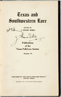 J. Frank Dobie, editor. SIGNED. Texas and Southwestern Lore. Publications of the Texas Folk-Lore Society. Numbe