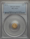 California Fractional Gold , 1871 50C Liberty Round 50 Cents, BG-1011, R.2, MS62 PCGS. PCGS Population (87/180). NGC Census: (26/58). ...