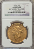 Liberty Double Eagles: , 1906 $20 -- Improperly Cleaned -- NGC Details. AU. NGC Census: (5/671). PCGS Population (12/773). Mintage: 69,500. Numismed...