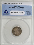 Coins of Hawaii: , 1883 10C Hawaii Ten Cents--Cleaned--ANACS. AU55 Details. NGCCensus: (27/121). PCGS Population (37/143). Mintage: 250,000. ...