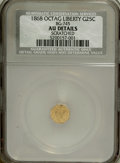 California Fractional Gold: , 1868 25C Liberty Octagonal 25 Cents, BG-745, LowR.6,--Scratched--NCS. AU Details. NGC Census: (0/1). PCGSPopulation (0/28...