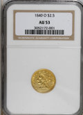 Liberty Quarter Eagles, 1840-O $2 1/2 AU53 NGC....