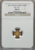 California Fractional Gold , 1871 50C Liberty Round 50 Cents, BG-1011, R.2, MS65 NGC. NGCCensus: (13/13). PCGS Population (22/16). ...